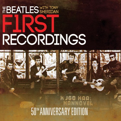 The Beatles With Tony Sheridan: First Recordings 50th Anniversary Edition by The Beatles