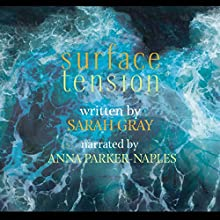 Surface Tension Audiobook by Sarah Gray Narrated by Anna Parker-Naples