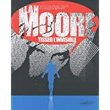 Alan Moore, tisser l&#39;invisiblepar Julien Btan