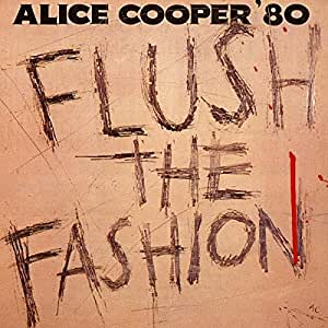 Cooper, Alice - Flush The Fashion - CD
