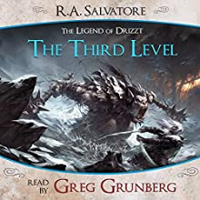 The Third Level: A Tale from The Legend of Drizzt (       UNABRIDGED) by R. A. Salvatore Narrated by Greg Grunberg