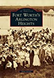 Fort Worth's Arlington Heights (Images of America Series)