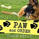 Paw and Order: Paw Enforcement, Book 2 (       UNABRIDGED) by Diane Kelly Narrated by Coleen Marlo
