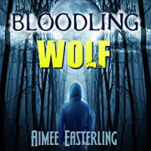 Bloodling Wolf: Wolf Rampant, Book 0.5 (       UNABRIDGED) by Aimee Easterling Narrated by Douglas Thornton