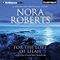For the Love of Lilah: A Selection from The Calhoun Women: Amanda & Lilah (       UNABRIDGED) by Nora Roberts Narrated by Kate Rudd