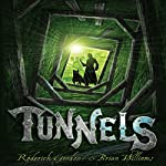 Tunnels: Tunnels Series, Book 1 | Roderick Gordon,Brian Williams