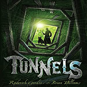 Tunnels: Tunnels Series, Book 1 | [Roderick Gordon, Brian Williams]