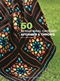 img - for 50 Sensational Crochet Afghans & Throws book / textbook / text book