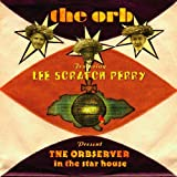 "The Orb featuring Lee Scratch Perry present ""The Orbserver In The Star House"" [帯・解説付・ボーナストラック2曲収録 / 国内盤] (BRC345)"