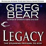 Legacy: A Prequel to Eon | Greg Bear