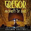 Gregor and the Prophecy of Bane: Underland Chronicles, Book 2 Hörbuch von Suzanne Collins Gesprochen von: Paul Boehmer