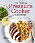 The Healthy Pressure Cooker Cookbook:...
