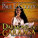 Daemons of Garaaga: Children of Garaaga Audiobook by Paul E Cooley Narrated by Veronica Giguere