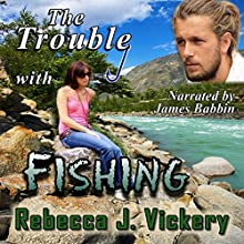 The Trouble with Fishing Audiobook by Rebecca J. Vickery Narrated by James Babbin