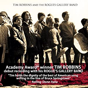 Tim Robbins & The Rogues Gallery Band