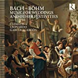 Clematis Music for Weddings and other Festivities - Music by Georg Bohm; Johann Sebastian Bach; Johann Christoph Bach