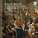 Bach & B�hm: Music for Weddings and Other Festivities