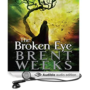 The Broken Eye: Lightbringer, Book Three (Unabridged)