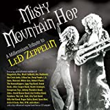 Misty Mountain Hop: A Millennium Tribute to Led Zeppelin