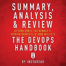 Summary, Analysis & Review of Gene Kim's, Jez Humble's, Patrick Debois's, & John Willis's The DevOps Handbook by Instaread | Livre audio Auteur(s) :  Instaread Narrateur(s) : Jeff Jorgensen