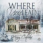 Where You Lead | Mary Calmes