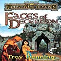 Faces of Deception: Forgotten Realms: Lost Empires, Book 2 Audiobook by Troy Denning Narrated by Brian Troxell