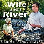 A Wife and a River   Sherri Schoenborn Murray
