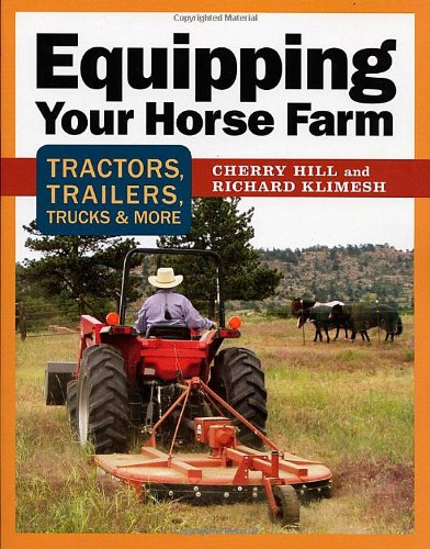 Image of Equipping Your Horse Farm: Tractors, Trailers, Trucks & More