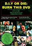 D.I.Y Or Die: Burn This DVD - How to...