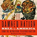 Damned Nation: Hell in America From the Revolution to Reconstruction Audiobook by Kathryn Gin Lum Narrated by Suzanne Toren