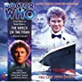 Dr Who the Wreck of the Titan CD (Dr Who Big Finish) (Doctor Who)