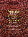 Portraits d'�crivains mexicains : Retratos de escritores mexicanos par Garcia