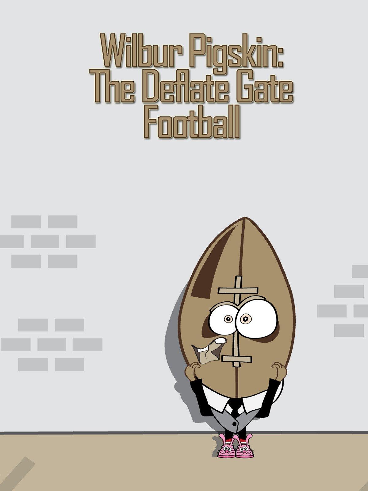 Wilbur Pigskin: The Deflate Gate Football