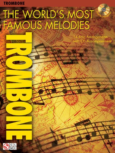 The World's Most Famous Melodies: Trombone (Play Along (Cherry Lane Music))