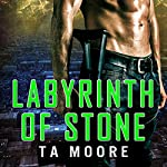 Labyrinth of Stone | TA Moore