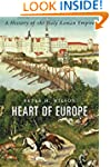 Heart of Europe: A History of the Hol...