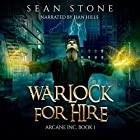 Warlock for Hire: Arcane Inc., Book 1 Hörbuch von Sean Stone Gesprochen von: Han Hills