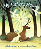 My Father's House (0670036692) by Appelt, Kathi