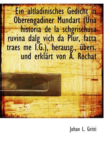Ein altladinisches Gedicht in Oberengadiner Mundart (Üna historia de la schgrischusa ruvina dalg vic