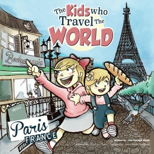 The Kids Who Travel The World: Paris (Volume 1)