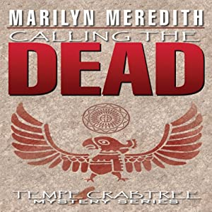Calling the Dead: A Tempe Crabtree Mystery, Book 3 | [Marilyn Meredith]