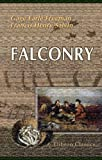 Falconry: Its Claims, History, and Practice. To which are added remarks on training the Otter and Cormorant, by Captain Salvin