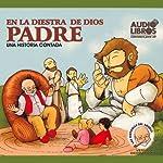En la Diestra de Dios Padre (Texto Completo) [In God's Right Hand ] | Tomas Carrasquilla