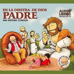 En la Diestra de Dios Padre (Texto Completo) [In God's Right Hand ] | [Tomas Carrasquilla]