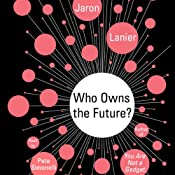 Who Owns the Future? | [Jaron Lanier]