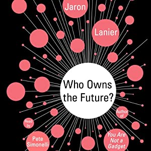 Who Owns the Future? Audiobook