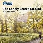 The Lonely Search for God Vortrag von Henri Nouwen Gesprochen von: Henri Nouwen