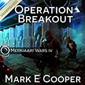 Operation Breakout: Merkiaari Wars, Volume 4 | [Mark E. Cooper]