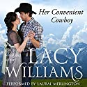 Her Convenient Cowboy: Wyoming Legacy Audiobook by Lacy Williams Narrated by Laural Merlington