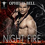 Night Fire: Rising Dragons Series, Book 1 | Ophelia Bell